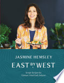 """East by West: Simple Recipes for Ultimate Mind-Body Balance"" by Jasmine Hemsley"