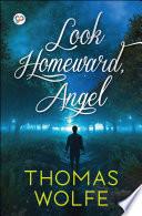 """Look Homeward, Angel"" by Thomas Wolfe, General Press"