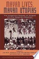 Mayan Lives  Mayan Utopias