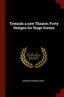 Towards a New Theatre; Forty Designs for Stage Scenes