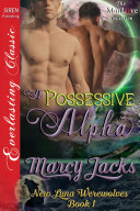 A Possessive Alpha [New Luna Werewolves 1]