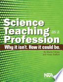 Science Teaching as a Profession  Why It Isn t  How It Could Be