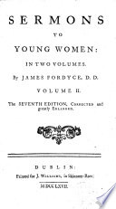 Sermons to Young Women ... By James Fordyce .. The Seventh Edition, Corrected and Greatly Enlarged