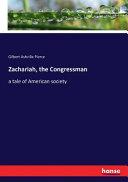 Zachariah  the Congressman