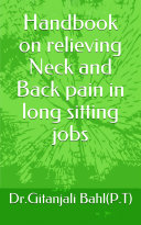 Handbook On Relieving Neck And Back Pain Due To Long Sitting Jobs