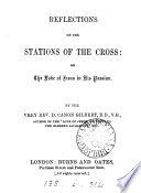 Reflections on the stations of the cross  or  The love of Jesus in his passion Book PDF