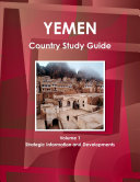 Yemen Country Study Guide Volume 1 Strategic Information and Developments