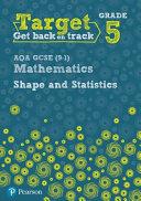 Target Grade 5 AQA GCSE  9 1  Mathematics Shape and Statistics Workbook