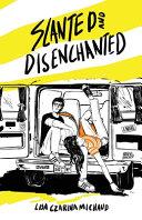 Slanted and Disenchanted