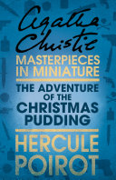The Adventure of the Christmas Pudding: A Hercule Poirot Short Story