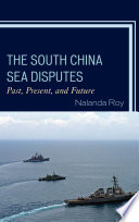 The South China Sea Disputes  : Past, Present, and Future
