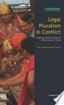 Legal Pluralism in Conflict  : Coping with Cultural Diversity in Law