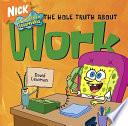 SpongeBob SquarePants The Hole Truth About Work