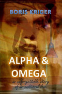 Alpha and Omega. An unforgettable story of unconditional love ebook
