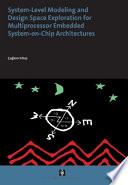 System level Modelling and Design Space Exploration for Multiprocessor Embedded System on chip Architectures