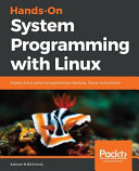 Hands On System Programming with Linux Book