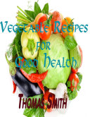 Vegetable Recipes for Good Health