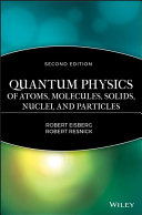 Quantum Physics of Atoms  Molecules  Solids  Nuclei  and Particles Book