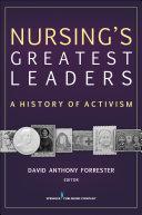 Nursing's Greatest Leaders