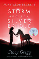 Storm and the Silver Bridle  Pony Club Secrets  Book 6