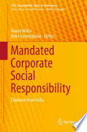 """""""Mandated Corporate Social Responsibility: Evidence from India"""" by Nayan Mitra, René Schmidpeter"""