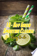 10- Day Green Smoothie Cleanse