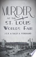 Murder at the St. Louis Worlds Fair
