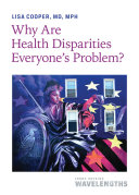 Why Are Health Disparities Everyone s Problem
