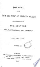 JOURNAL OF THE BATH AND WEST OF ENGLAND SOCIETY FOR THE ENCOURAGEMENT OF AGRICULTURE  ARTS  MAUFACUTES  AND COMMERCE  VOLUME XV