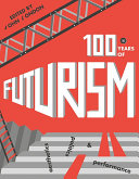 One Hundred Years of Futurism