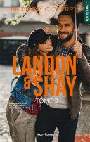 Landon Shay - tome 2