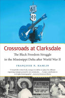 Crossroads at Clarksdale: The Black Freedom Struggle in the ...