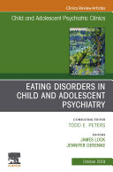 Eating Disorders in Child and Adolescent Psychiatry  An Issue of Child and Adolescent Psychiatric Clinics of North America  Ebook