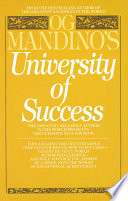 """Og Mandino's University of Success: The Greatest Self-Help Author in the World Presents the Ultimate Success Book"" by Og Mandino"