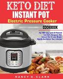 Keto Diet Instant Pot Electric Pressure Cooker Cookbook