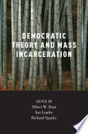 Democratic Theory and Mass Incarceration Book