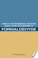 Review of the Environmental Protection Agency's Draft IRIS Assessment of Formaldehyde