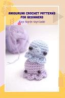 Amigurumi Crochet Patterns for Beginners