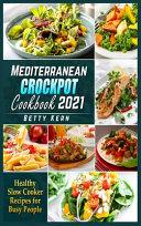 Mediterranean Crockpot Cookbook 2021 Book PDF