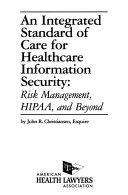 An Integrated Standard of Care for Healthcare Information Security