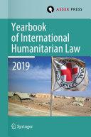 Yearbook of International Humanitarian Law  Volume 22  2019