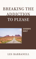 Breaking the Addiction to Please
