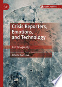 Crisis Reporters  Emotions  and Technology