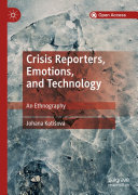 Crisis Reporters, Emotions, and Technology