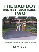 The Bad Boy and His French Maids  Two