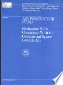 Air Force Stock Fund   Hydrazine Sales Consistent with the Commercial Space Launch Act Book