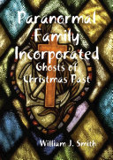 Paranormal Family Incorporated: Ghosts of Christmas Past