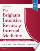 """The Brigham Intensive Review of Internal Medicine Question & Answer Companion E-Book"" by Ajay K. Singh, Joseph Loscalzo, Sarah Hammond"