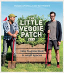 The Little Veggie Patch Co  An A Z guide to growing food in small spaces