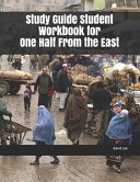 Study Guide Student Workbook For One Half From The East